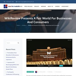 WikiReview Presents A Fair World For Businesses And Consumers