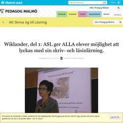 Wiklander, del 1: ASL ger ALLA elever möjlighet att lyckas med sin skriv- och läsinlärning.