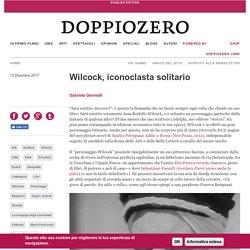 Wilcock, iconoclasta solitario