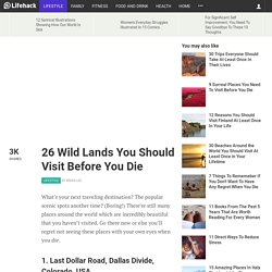 26 Wild Lands You Should Visit Before You Die