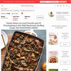 Wild Mushroom Stuffing // Stuffing Recipe 101