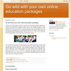 Go wild with your own online education packages