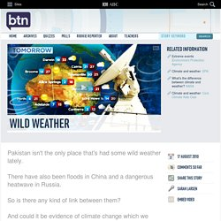 Wild Weather: 17/08/2010, Behind the News