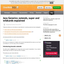 Java Generics: extends, super and wildcards explained