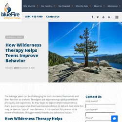 Wilderness Therapy for Troubled teens