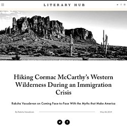 Hiking Cormac McCarthy's Western Wilderness During an Immigration Crisis