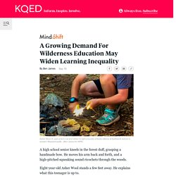 A Growing Demand For Wilderness Education May Widen Learning Inequality - MindShift