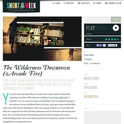The Wilderness Downtown (Arcade Fire) by Chris Milk