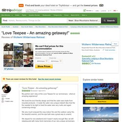 Love Teepee - An amazing getaway! - Review of Wollemi Wilderness Retreat, Blue Mountains National Park - TripAdvisor