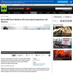 Dutch MP Geert Wilders: EU cares about expansion, not Ukraine — RT Op-Edge