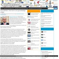 Geert Wilders: 'De islam is een gewelddadige religie'