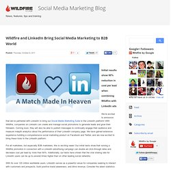 LinkedIn and Wildfire Partner, Bringing Social Media Marketing to the B2B World