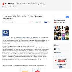 Use A/B Testing to Achieve Positive ROI on your Facebook Ads