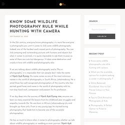 Know Some Wildlife Photography Rule While Hunting with Camera