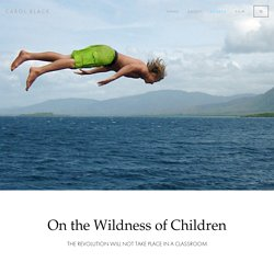 On the Wildness of Children — Carol Black