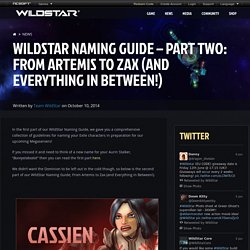 WildStar Naming Guide – Part Two: From Artemis to Zax (and Everything in Between!)