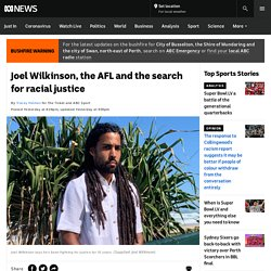 Joel Wilkinson, the AFL and the search for racial justice