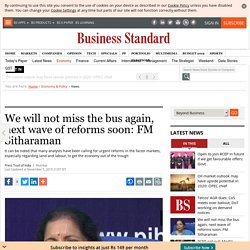 We will not miss the bus again, next wave of reforms soon: FM Sitharaman