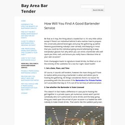 How Will You Find A Good Bartender Service - Bay Area Bar Tender