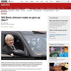 Will Boris Johnson make us give up Uber?