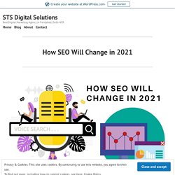 How SEO Will Change in 2021 – STS Digital Solutions