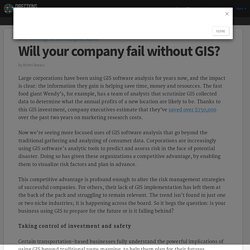 Will your company fail without GIS?