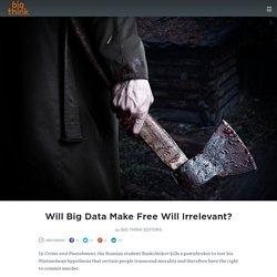 Will Big Data Make Free Will Irrelevant?