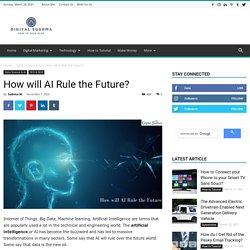 How will AI Rule the Future? - Digital Sushma