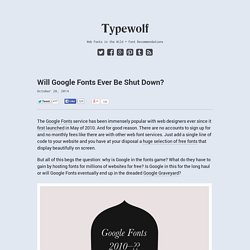 Will Google Fonts Ever Be Shut Down? → Typewolf