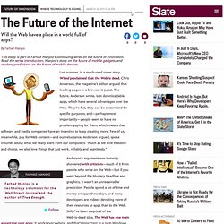 Will the Web have a place in a world full of apps? - By Farhad Manjoo