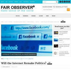 Will the Internet Remake Politics?