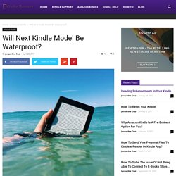 Will Next Kindle Model Be Waterproof?