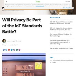Will Privacy Be Part of the IoT Standards Battle?