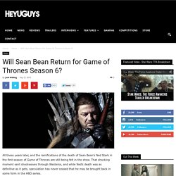 Will Sean Bean Return for Game of Thrones Season 6?