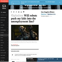LATimes - Will robots push my kids into the unemployment line?