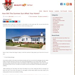 How Will The Summer Sun Affect Your Home?