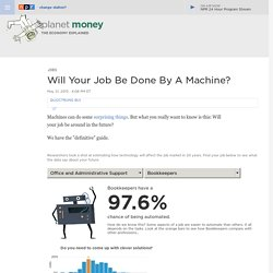 (Votre travail sera-t-il accompli par une machine ?) Will Your Job Be Done By A Machine? : Planet Money