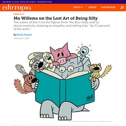 Mo Willems on the Lost Art of Being Silly