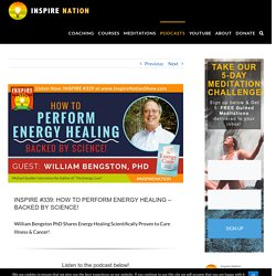 William Bengston on How to perform energy healing