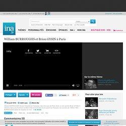 William BURROUGHS et Brion GYSIN à Paris, vidéo William BURROUGHS et Brion GYSIN à Paris, vidéo Médias Entretiens - Archives vidéos Médias Entretiens