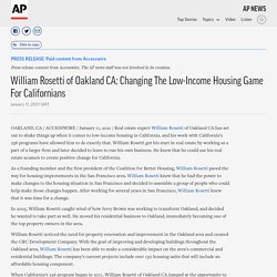 William Rosetti of Oakland CA: Changing The Low-Income Housing Game For Californians