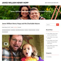 James William Henry Hopp and His Charitable Nature