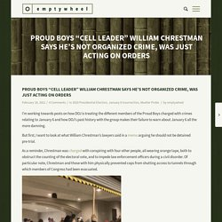 """Proud Boys """"Cell Leader"""" William Chrestman Says He's Not Organized Crime, Was Just Acting on Orders"""