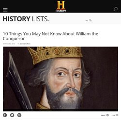 10 Things You May Not Know About William the Conqueror - History Lists