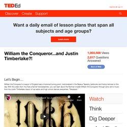 William the Conqueror...and Justin Timberlake?!