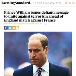 Prince William issues defiant message to unite against terrorism ahead of England match against France