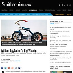 William Eggleston's Big Wheels