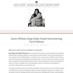 James William Hopp Helps People Encountering Tax Problems