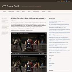 William Forsythe – One flat thing reproduced….