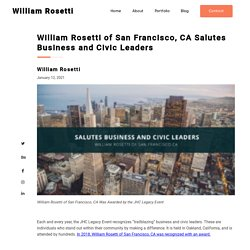 William Rosetti of San Francisco, CA Salutes Business and Civic Leaders
